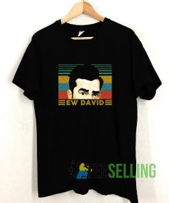 David Rose Ew David T shirt Adult Unisex Size S-3XL
