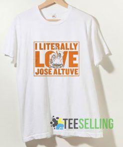 I Literally Love Jose Altuve Graphic T shirt Adult Unisex Size S-3XL