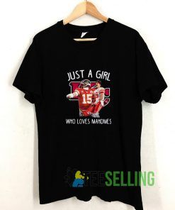 Just A Girl Who Loves Mahomes Kansas City T shirt Adult Unisex Size S-3XL