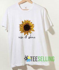 Rise And Shine Sunflower T shirt Adult Unisex Size S-3XL