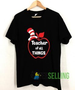 Teacher Of All Things T shirt Adult Unisex Size S-3XL
