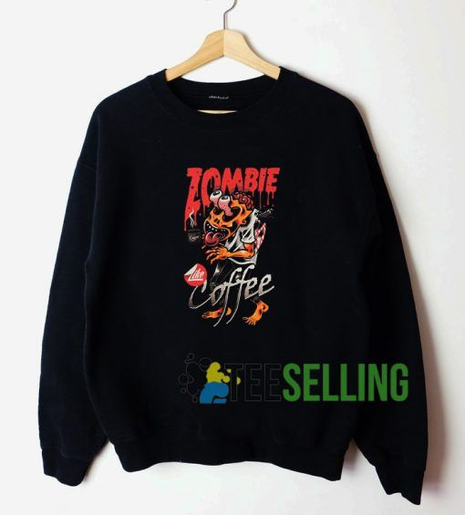 Zombie Like Coffe Unisex Sweatshirt Unisex Adult