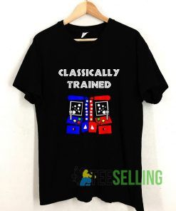 Classically Trained T shirt Adult Unisex Size S-3XL