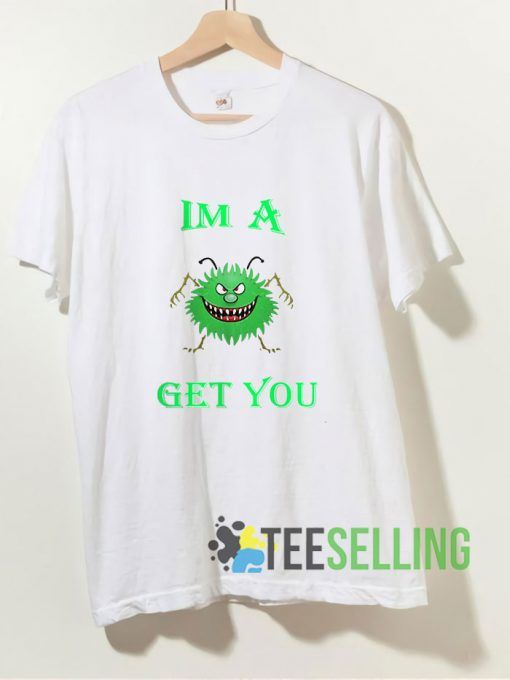 Covid-19 IMA Get You T shirt Adult Unisex Size S-3XL