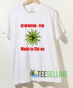 Covid-19 made in Chi-na T shirt Adult Unisex Size S-3XL