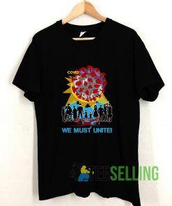 Covid We Must Unite T shirt Adult Unisex Size S-3XL