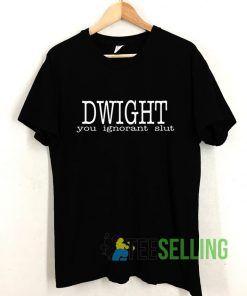 Christmas Dwight You Ignorant Slut T shirt Adult Unisex Size S-3XL