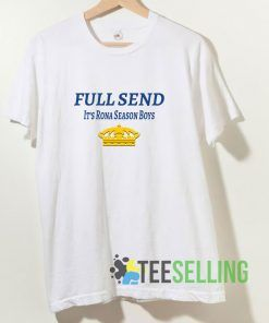 Full Send Its Rona Season Boys T shirt Adult Unisex Size S-3XL