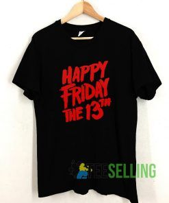Happy Friday The 13th Art T shirt Adult Unisex Size S-3XL