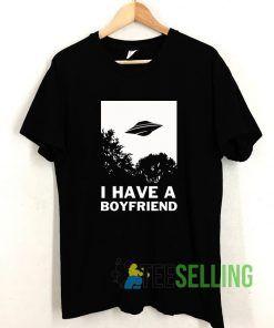 I Have A Boyfriend T shirt Adult Unisex Size S-3XL