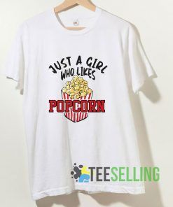 Just A Girl Who Likes Popcorn T shirt Adult Unisex Size S-3XL
