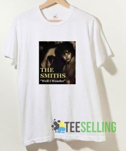 The Smiths Well I Wonder T shirt Adult Unisex Size S-3XL