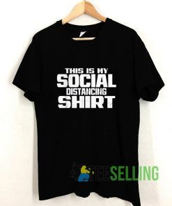 This Is My Social Quarantine T shirt Adult Unisex Size S-3XL