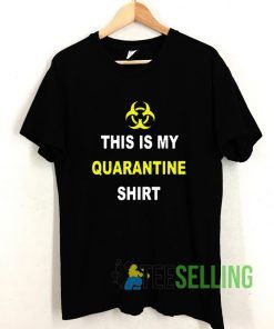 This is My Quarantine T shirt Adult Unisex Size S-3XL