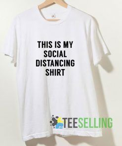 This is My Social Distancing T shirt Adult Unisex Size S-3XL