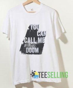 You Can Call Me Doom T shirt Adult Unisex Size S-3XL