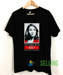 You Down With AOC T shirt Adult Unisex Size S-3XL
