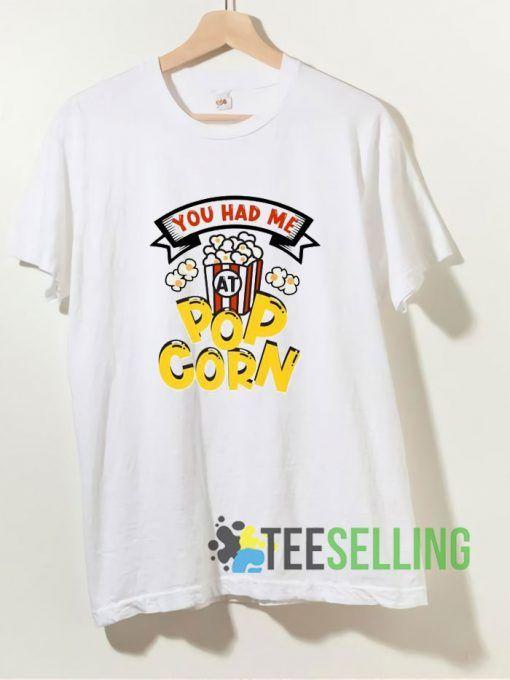 You Had Me Popcorn T shirt Adult Unisex Size S-3XL