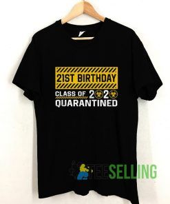 21st Birthday Class Of 2020 Quarantined T shirt Adult Unisex Size S-3XL