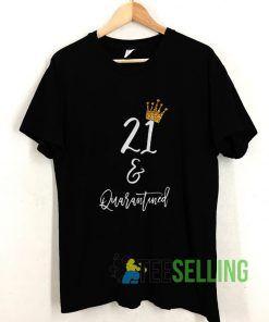 21st Birthday Quarantine Art T shirt Adult Unisex Size S-3XL