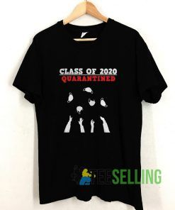 CLASS OF 2020 Friends Quarantine T shirt Adult Unisex Size S-3XL