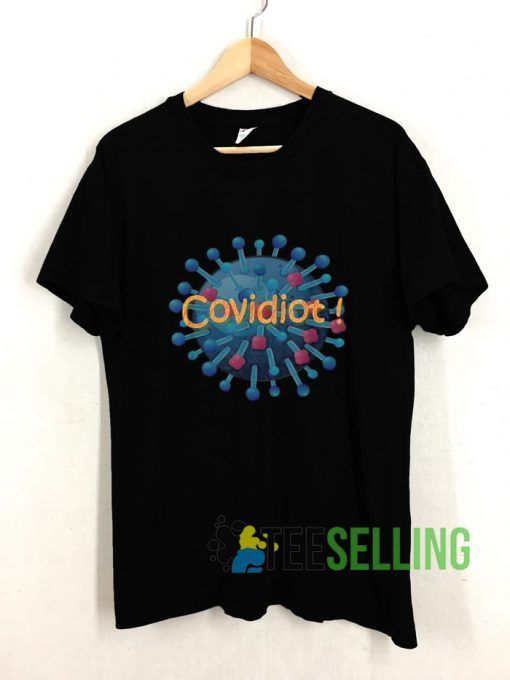 COVIDIOT Stay At Home T shirt Adult Unisex Size S-3XL