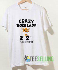 Crazy Tiger Lady Quarantine T shirt Adult Unisex Size S-3XL