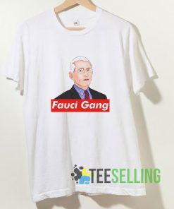 Dr Anthony Fauci Gang T shirt Adult Unisex Size S-3XL