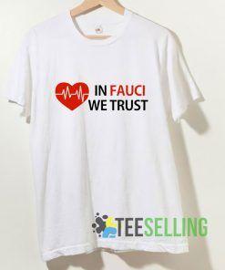 Dr Fauci In Fauci We Trust T shirt Adult Unisex Size S-3XL