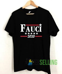 Fauci 2020 Campaign T shirt Adult Unisex Size S-3XL