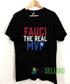 Fauci The Real MVP T shirt Adult Unisex Size S-3XL