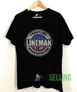 Frontline Lineman American Essential Worker T shirt Adult Unisex Size S-3XL