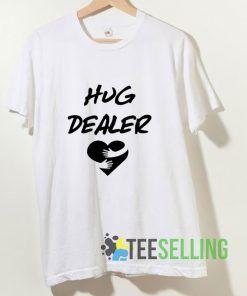 Hug Dealer T shirt Adult Unisex Size S-3XL