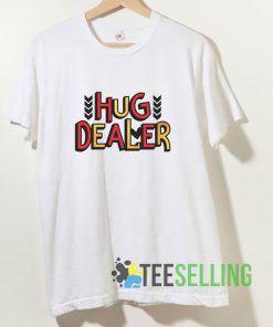 Hug Dealer Art T shirt Adult Unisex Size S-3XL