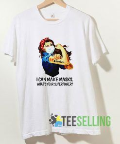 I Can Make Masks Whats Your Superpower T shirt Adult Unisex Size S-3XL