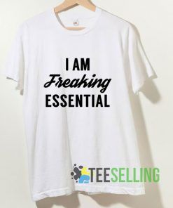 Iam Freaking Essential T shirt Adult Unisex Size S-3XL