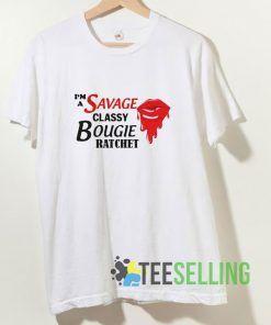 Im A Savage Classy Bougie Ratchet T shirt Adult Unisex Size S-3XL