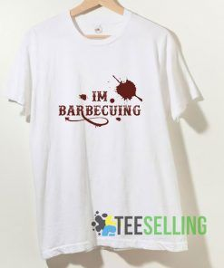 Im Barbecuing T shirt Adult Unisex Size S-3XL