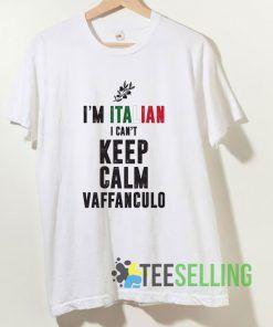 I'm Italian I Can't Keep Calm Vaffanculo T shirt Adult Unisex Size S-3XL