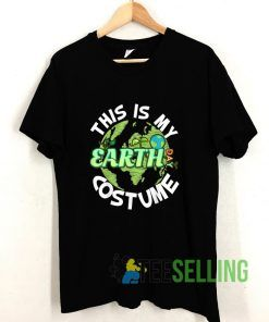 This Is my Earth Day Costume T shirt Adult Unisex Size S-3XL