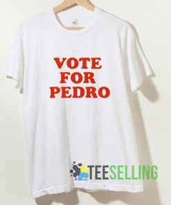 Vote For Pedro T shirt Adult Unisex Size S-3XL