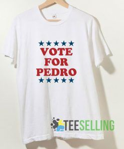 Vote For Pedro Star T shirt Adult Unisex Size S-3XL