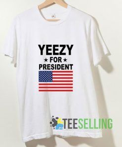 Yeezy For President T shirt Adult Unisex Size S-3XL