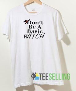 Dont Be A Basic Witch Hat Tshirt